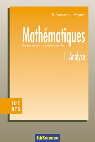 Cours de mathématiques, tome 1 : Analyse - Cours et exercices résolus, IUT-BTS