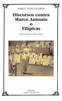 Discursos contra Marco Antonio o Filípicas (Letras Universales)