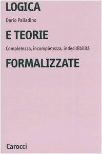 Logica e teorie formalizzate. Completezza, incompletezza, indecidibilità (Università) por Dario Palladino