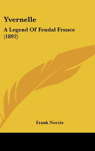 Yvernelle: A Legend of Feudal France (1892)