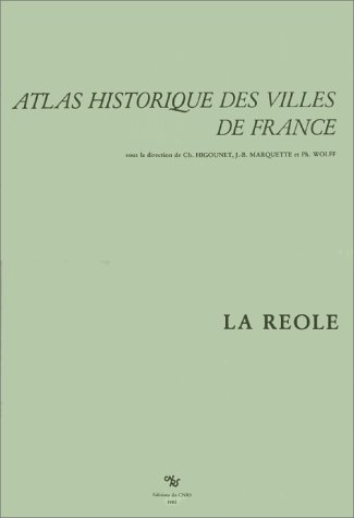 Atlas historique des villes de France : La Réole par J. Gardelles