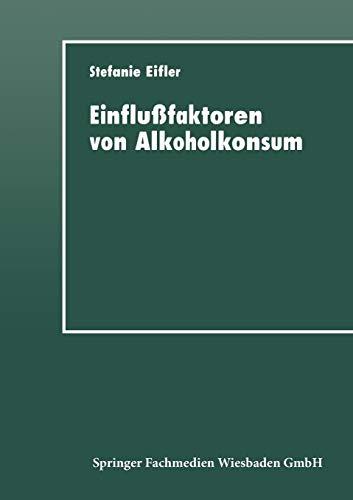 Einflußfaktoren von Alkoholkonsum: Sozialisation, Self-Control und Differentielles Lernen
