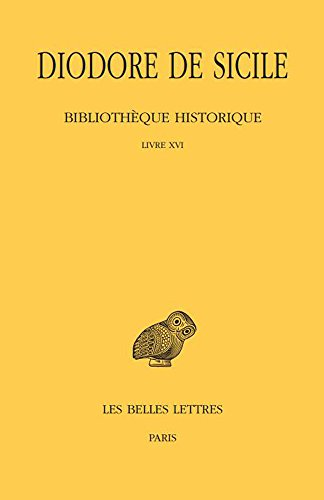 Bibliothèque historique. Tome XI : Livre XVI par Diodore de Sicile