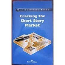 Cracking the Short Story Market by Iain Pattison (1-Sep-2008) Paperback