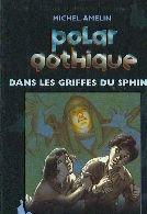 Dans les griffes du sphinx (Polar gothique. )