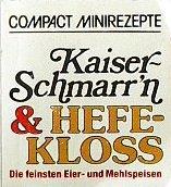 Kaiser-Schmarrn & Hefekloss: Die feinsten Eier- und Mehlspeisen