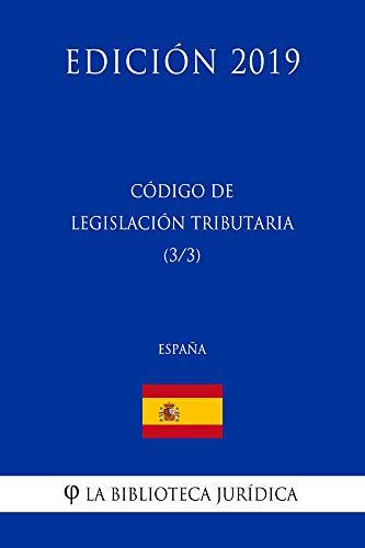 Código de Legislación Tributaria (3/3) (España) (Edición 2019) por La Biblioteca Jurídica