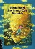 Erhard Domay: Mein Engel hat immer Zeit für mich
