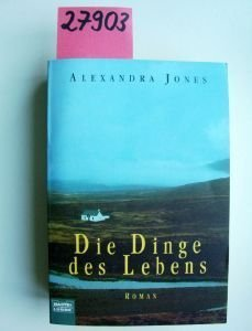 Die Dinge des Lebens : Roman.