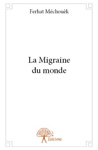 La Migraine du Monde