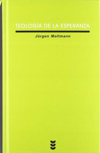 Teología de la esperanza (Verdad e Imagen) por Jürgen Moltmann