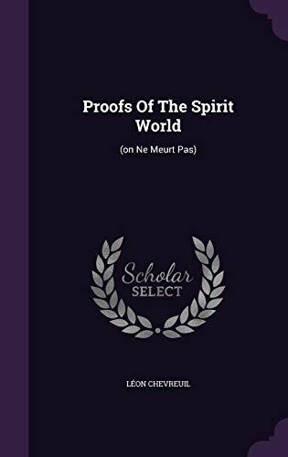 Proofs of the Spirit World: (On Ne Meurt Pas)