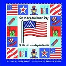 On Independence Day/el Dia De La Independencia (Holiday Happenings/sucesos De Dias Festivos)