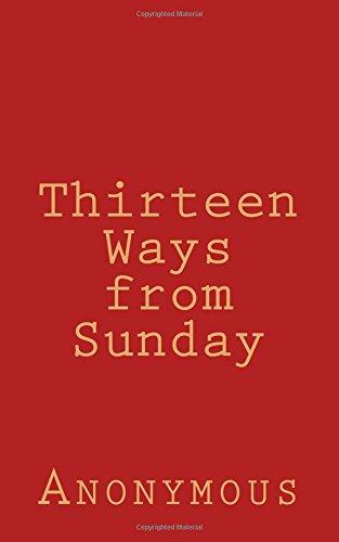 Thirteen Ways from Sunday