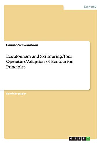 Ecoutourism and Ski Touring. Tour Operators' Adaption of  Ecotourism Principles