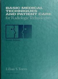 Basic Medical Techniques and Patient Care for Radiologic Technologists 4 Sub Edition by Torres, Lillian S. (1993) Hardcover