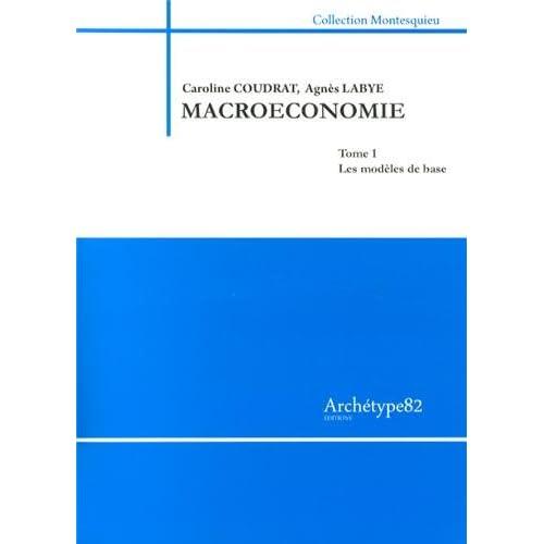 Macroéconomie : Tome 1, Les modèles de base