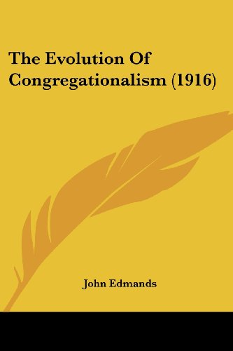 The Evolution of Congregationalism (1916)
