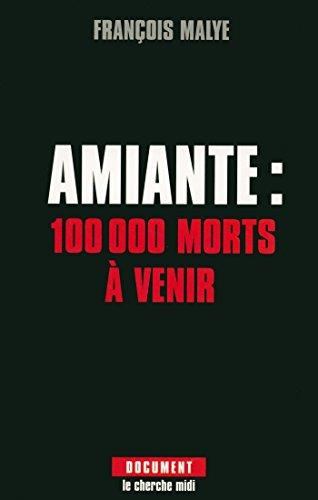 Amiante : 100 000 morts à venir (DOCUMENTS)