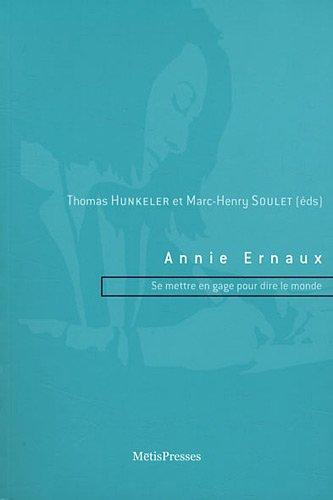 Annie Ernaux - Se mettre en gage pour dire le monde