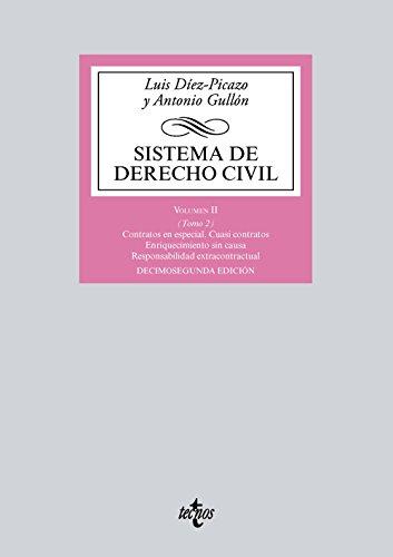 Sistema de Derecho Civil: Volumen II (Tomo 2) Contratos en especial. Cuasi contratos. Enriquecimiento sin causa. Responsabilidad extracontractual ... Biblioteca Universitaria De Editorial Tecnos)