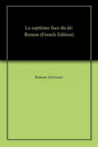 Couverture du livre La septième face du dé: Roman