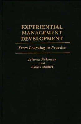 [Experiential Management Development: From Learning to Practice] (By: Solomon Hoberman) [published: March, 1992]