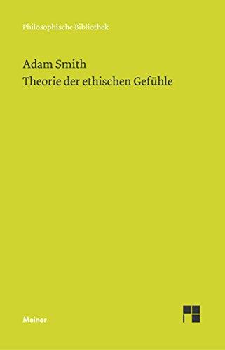 Theorie der ethischen Gefühle (Philosophische Bibliothek 605)