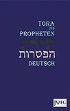 Die Tora nach der Uebersetzung von Moses Mendelssohn: mit den Prophetenlesungen