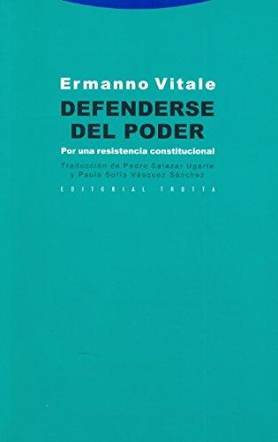 Defenderse del poder: Por una resistencia constitucional (Estructuras y Procesos. Derecho)