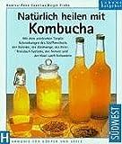 Natürlich heilen mit Kombucha - Birgit Frohn, Andrea-Anna Cavelius