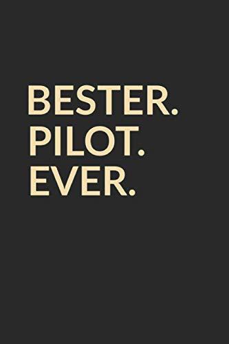 Bester Pilot Ever: A5 Blanko • Notebook • Notizbuch • Taschenbuch • Journal • Tagebuch - Ein lustiges Geschenk für die Besten Männer Der Welt
