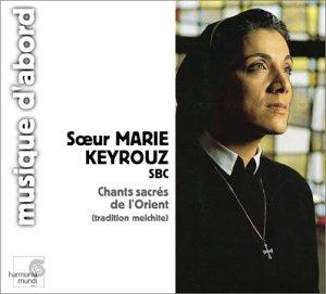 Chants sacrés de l'Orient (tradition melchite) (coll. musique d'abord)