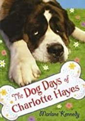 The Dog Days of Charlotte Hayes by Marlane Kennedy (2010-08-01)