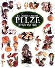 Das große Buch der Pilze in Wald und Flur - Gerard Houdou