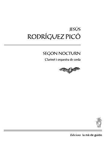 Segon nocturn: Clarinet i orquestra de corda (Catalan Edition) por Jesús Rodríguez Picó