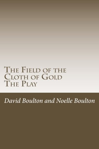 the-field-of-the-cloth-of-gold-the-play-the-plays