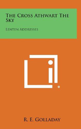 The Cross Athwart the Sky: Lenten Addresses