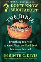 Don`t Know Much About the Bible: Everything You Need to Know About the Good Book but Never Learned