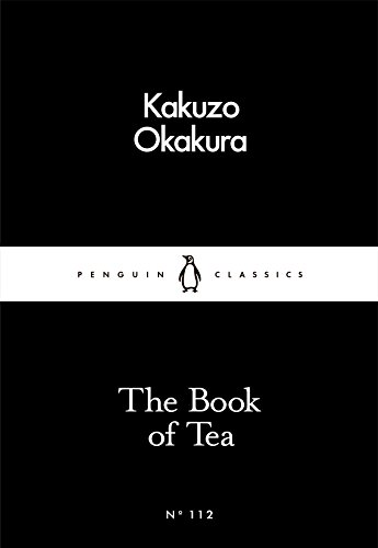 The Book of Tea (Penguin Little Black Classics)