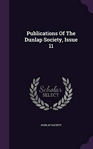 Publications Of The Dunlap Society, Issue 11