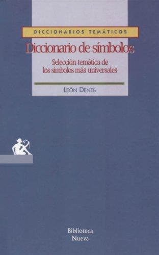 Diccionario de símbolos. Selección temática de los símbolos más universales (Spanish Edition)