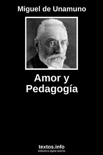 Amor y pedagogía por Miguel de Unamuno