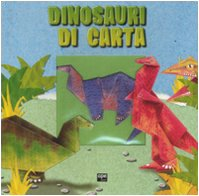 Dinosauri di carta. Ediz. illustrata