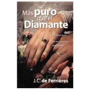 Mas Puro Que El Diamante/ Purer Than a