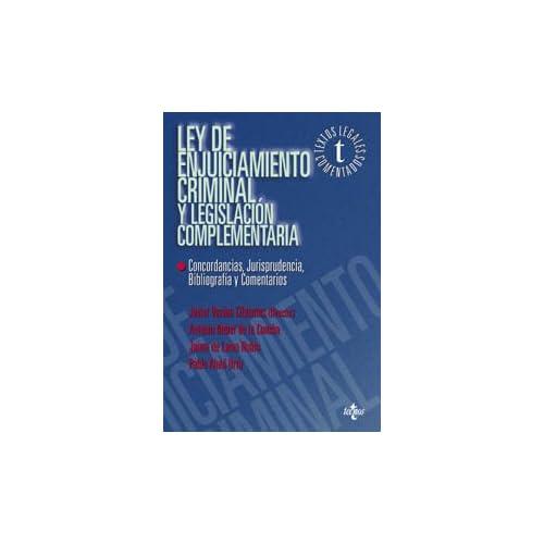 Ley de enjuiciamiento criminal y legislacion complementaria / Criminal Procedure Act and Additional Legislation: Concordancias, Jurisprudencia, Bibliografia Y Comentarios