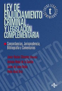Ley de enjuiciamiento criminal y legislacion complementaria / Criminal Procedure Act and Additional Legislation: Concordancias, Jurisprudencia, Bibliografia Y Comentarios