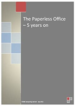 The Paperless Office - 5 years on by [Salter, Kevin]