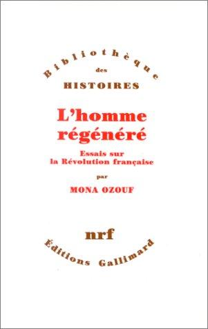 L'Homme régénéré: Essais sur la Révolution française
