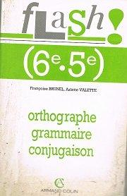 ORTHOGRAPHE GRAMMAIRE CONJUGAISON. 6ème, 5ème